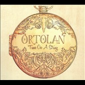 Ortolan (Rock): Time on a String [Digipak] *