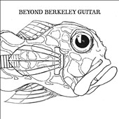 Various Artists: Beyond Berkeley Guitar [Digipak]