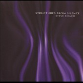 Steve Roach: Structures from Silence [Remaster]