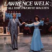 Lawrence Welk: 22 All Time Favorite Waltzes