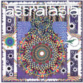 Astralasia: The Politics Of Ecstasy [Remaster]