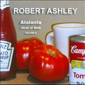 Robert Ashley: Atalanta Acts Of God 2