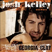 Josh Kelley: Georgia Clay *