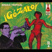 Various Artists: ¡Gózalo!: Bugalú Tropical, Vol. 4 [Digipak]