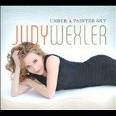 Judy Wexler: Under a Painted Sky [Digipak] *