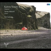Till Solveig / Karen Vourch, soprano; Susan Manoff, piano