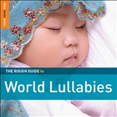 Various Artists: The Rough Guide to World Lullabies [Digipak]