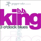 B.B. King: 3 O'Clock Blues