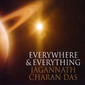 Jagannath Charan Das: Everywhere & Everything [Digipak]