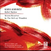Kara Karayev: Ballet Suites / Seven Beauties & In The Path Of Thunder