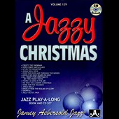 Jamey Aebersold: A  Jazzy Christmas, Vol. 129