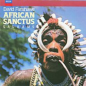 Fanshawe: African Sanctus, Salaams / John Lambert, Owain Arwel Hughes, et al