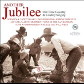 Various Artists: Another Jubilee: Old Time Country & Cowboy Singing