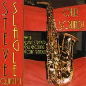 Steve Slagle Quartet: Our Sound