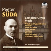 Peeter Suda: Complete Organ Music / Ines Maidre, organ