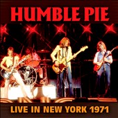 Humble Pie: Live in New York 1971