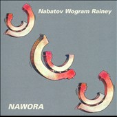 Nils Wogram/Simon Nabatov/Tom Rainey: Nawora