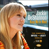 Jackie DeShannon: Keep Me in Mind: The Complete Imperial & Liberty Singles, Vol. 3 *