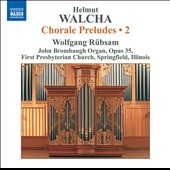 Helmut Walcha: Chorale Preludes, Vol. 2 / Wolfgang Rubsam at the John Brombaugh Organ, Opus 35, First Presbyterian Church, Springfield, Illinois