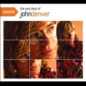 John Denver: Playlist: The Very Best of John Denver