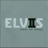 Elvis Presley: 2nd to None