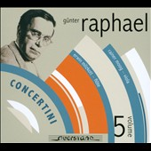 Gunter Raphael, Vol. 5 - Concertini: Violin Sonata, Op. 7; Concertino for viola; Trio for flute, violin & viola; Concertino for flute / Schwegler, Gugel, Milzkott