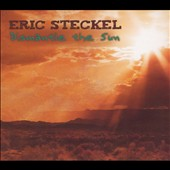 Eric Steckel: Dismantle the Sun