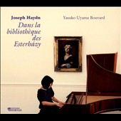 In the Esterházy Library -  Haydn keyboard works / Yasuko Uyama Bouvard: piano, organ