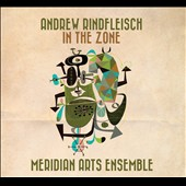 Andrew Rindfleisch (b.1963): In the Zone, music for brass ensemble / Meridian Arts Brass Ensemble