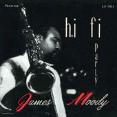 James Moody (Sax): Hi Fi Party [Bonus Track] [Remastered]