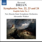 Havergal Brian: Symphonies Nos. 22, 23 and 24; English Suite No. 1 / New Russia State SO, Walker