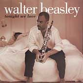 Walter Beasley (Jazz): Tonight We Love