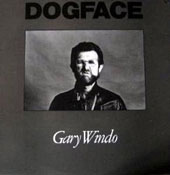 Gary Windo: Dog Face