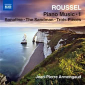 Roussel: Piano Music, Vol. 1 / Sonatine; The Sandman; Trois Pieces et al. / Jean-Pierre Armengaud, piano