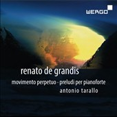 Renato de Grandis (1927-2008): Movimento Perpetuo; Preludes (48) for Piano / Antonio Tarallo, piano