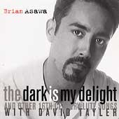 Brian Asawa - The Dark is my Delight, etc / David Tayler