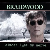 Braidwood: Almost Lost My Nerve