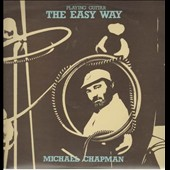 Michael Chapman (Folk): Playing Guitar the Easy Way