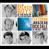 Dick Dale/Jan & Dean/The Beach Boys/The Del Tones: The Beach Boys and the Rise of the Surf Movement *