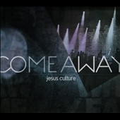 Jesus Culture: Come Away [CD/DVD] [Digipak]