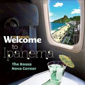 Various Artists: Welcome to Ipanema: The Bossa Nova Corner