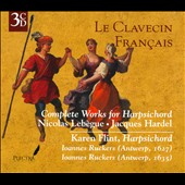 Complete works for Harpsichord: Nicolas Lebègue, Jacques Hardel