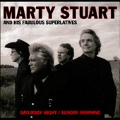 Marty Stuart & His Fabulous Superlatives: Saturday Night/Sunday Morning [Digipak] *