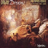 Organ Dreams Vol 1 / Christopher Herrick