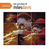 Miles Davis: Playlist: The Very Best of Miles Davis