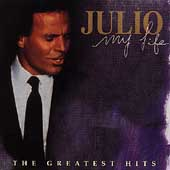 Julio Iglesias: My Life: The Greatest Hits [#1]