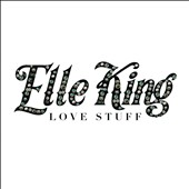 Elle King: Love Stuff *