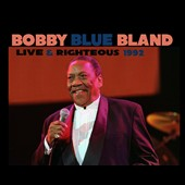 Bobby Bland: Live and Righteous