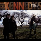 The Kennedys: West [Digipak]