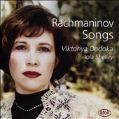 Rachmaninov: Songs, Opp. 4, 8 14 21 26 34 38 / Viktoriya Dodoka, soprano; Iola Shelley, piano